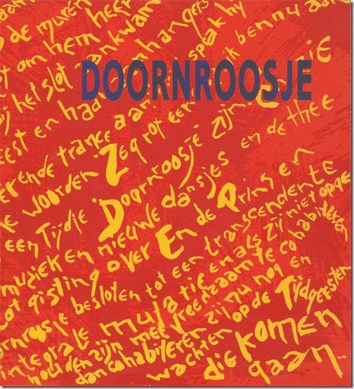 """Michiel Bugter en Aribert Guiking, """"DOORNROOSJE; 20 jaar jongerencentrum"""", uitgave Stichting Jongeren Centrum Doornroosje, juni 1990 in een oplage van 1500 stuks, ISBN: 90-9003525-7"""